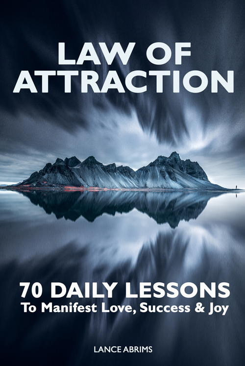 Law of Attraction 70 daily lessons by Lance Abrims