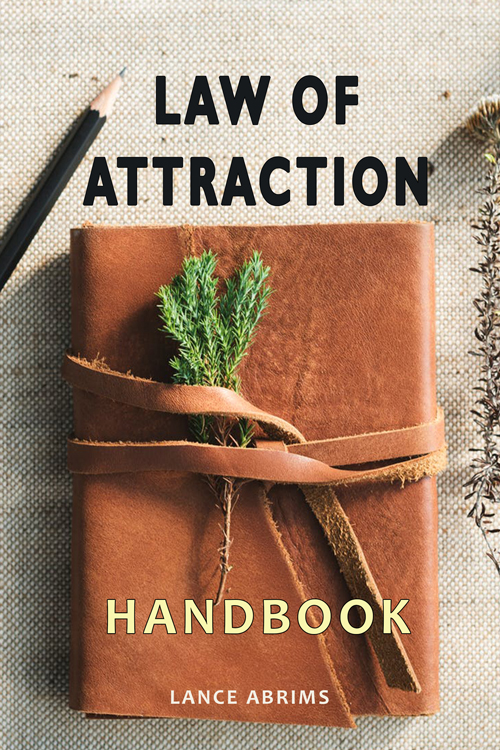 Law of Attraction Handbook by Lance Abrims